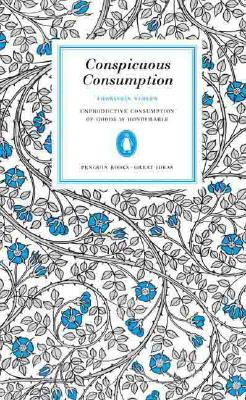 Conspicuous Consumption By Veblen, Thorstein