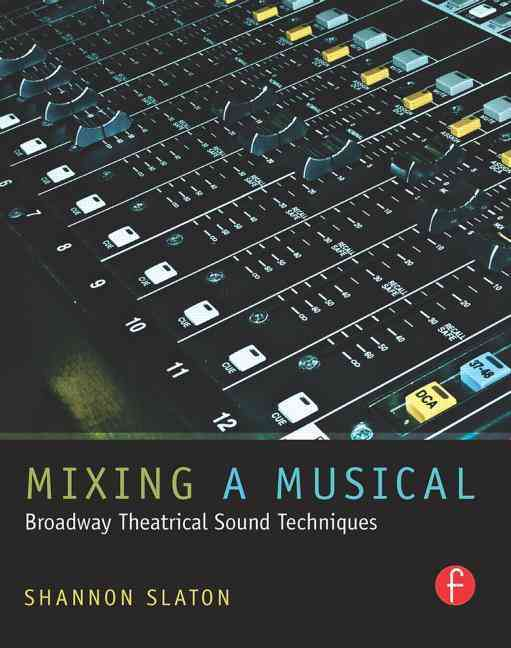 Mixing a Musical By Slaton, Shannon