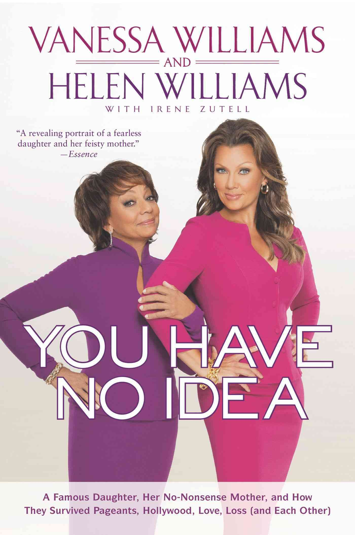 You Have No Idea By Williams, Vanessa/ Williams, Helen